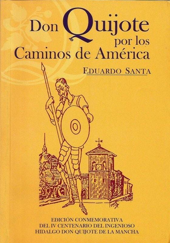 Libro: Don quijote por los caminos de américa - Autor: Eduardo Santa - Isbn: 9589482511
