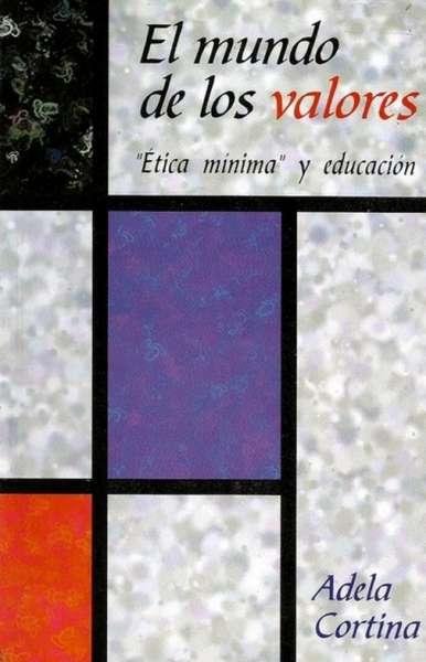 Libro: El mundo de los valores - Autor: Adela Cortina - Isbn: 9789589482063