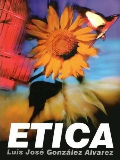 Libro: Ética - Autor: Luis Jose Gonzalez Alvarez - Isbn: 9589482023