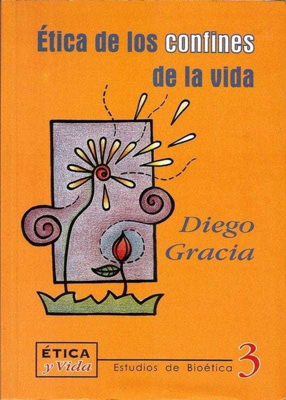 Libro: Ética de los confines de la vida - Autor: Diego Gracia - Isbn: 9589482171