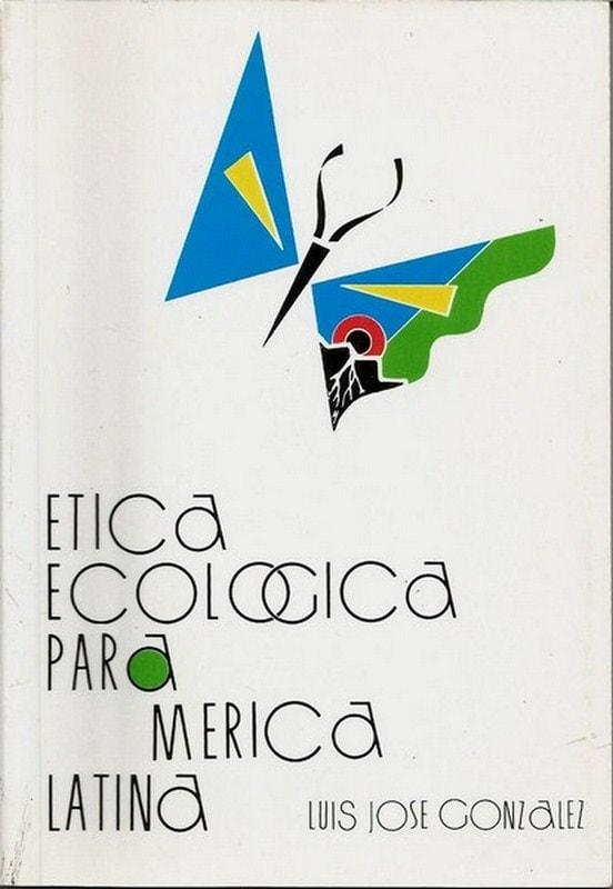 Libro: Ética ecológica para américa latina - Autor: Luis Jose Gonzalez Alvarez - Isbn: 9789589023693