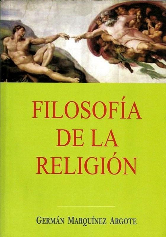Libro: Filosofía de la religión - Autor: Germán Marquínez Argote - Isbn: 9589482503