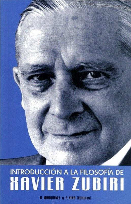 Libro: Introducción a la filosofía de xavier zubiri - Autor: German Marquinez Argote - Isbn: 9789589482681