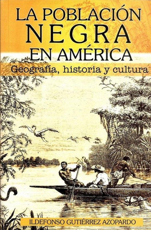 Libro: La población negra en américa - Autor: Ildefonso Gutiérrez Azopardo - Isbn: 9589482287