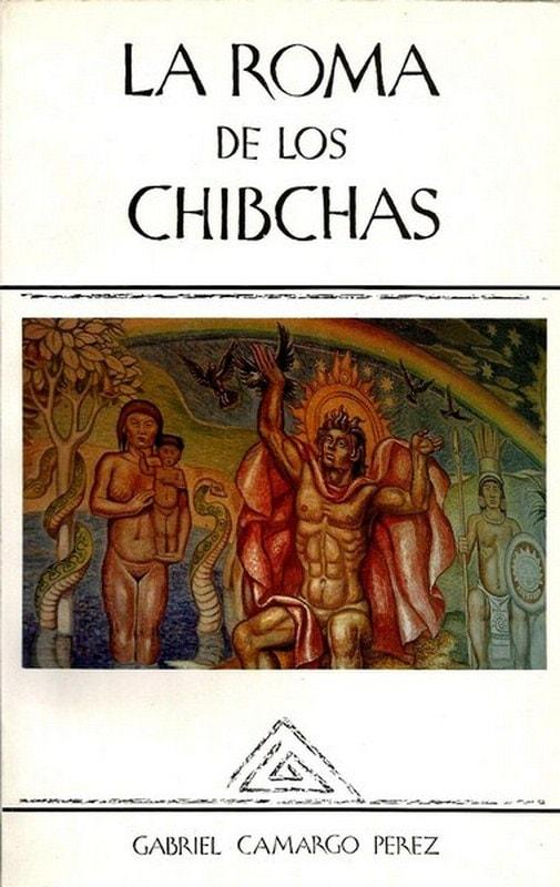 Libro: La roma de los chibchas - Autor: Gabriel Camargo Perez - Isbn: 9589023576