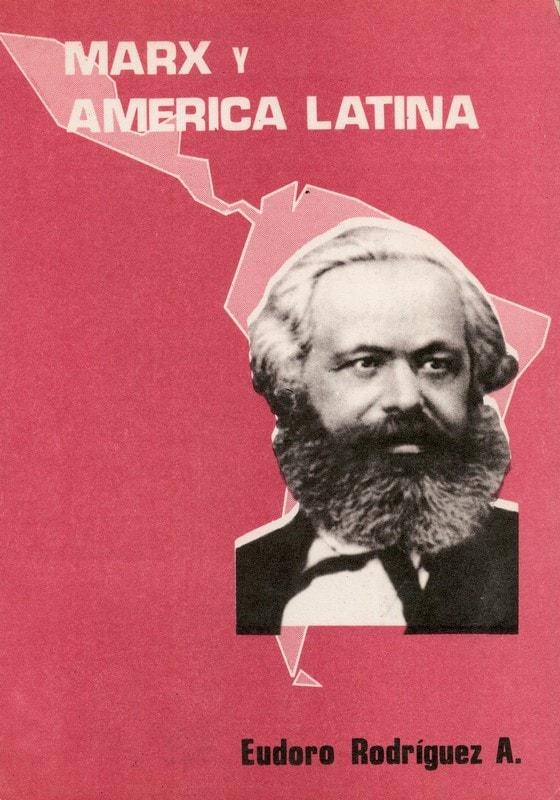 Libro: Marx y américa latina - Autor: Eudoro Rodriguez Albarracin