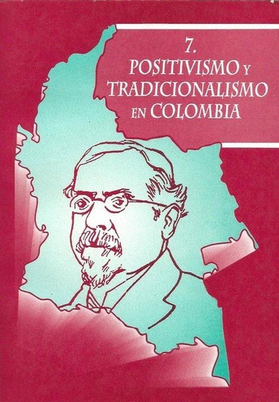 Libro: Positivismo y tradicionalismo en colombia - Autor: Jorge Enrique González Rojas - Isbn: 9589482112