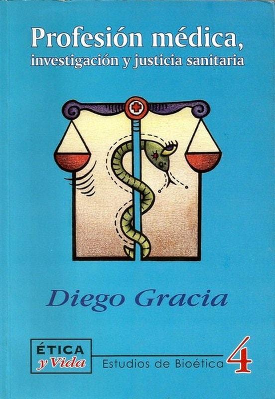 Libro: Profesión médica, investigación y justicia sanitaria - Autor: Diego Gracia - Isbn: 958948221X