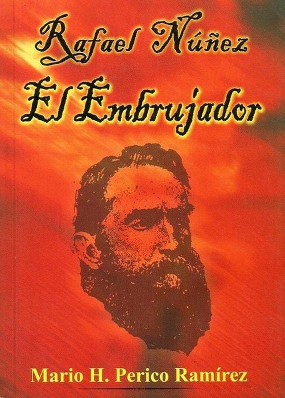 Libro: Rafael núñez. El embrujador - Autor: Mario H. Perico Ramírez - Isbn: 9589482538