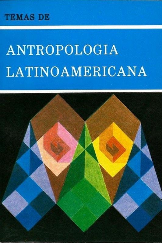 Libro: Temas de antropología latinoamericana - Autor: German Marquinez Argote