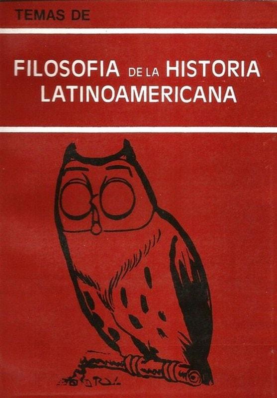 Libro: Temas de filosofía de la historia latinoamericana - Autor: Luis Jose Gonzalez Alvarez