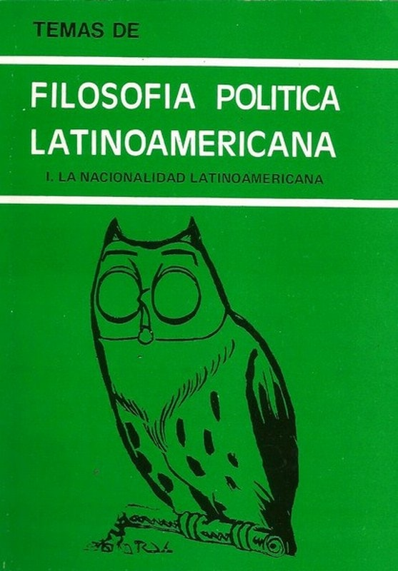 Libro: Temas de filosofía política latinoamericana - Autor: Luis Jose Gonzalez Alvarez