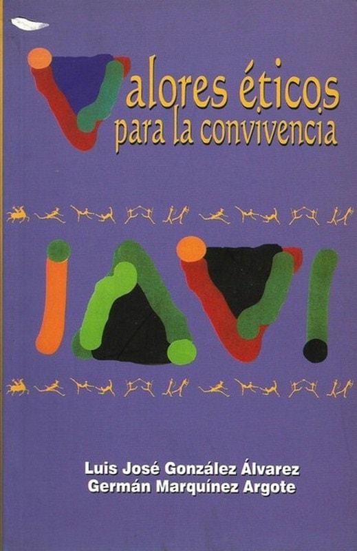Libro: Valores éticos para la convivencia - Autor: Luis Jose Gonzalez Alvarez - Isbn: 9589482260
