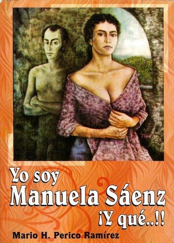 Libro: Yo soy manuela sáenz y qué - Autor: Mario H. Perico Ramírez - Isbn: 9589482325