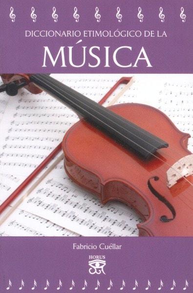 Libro: Diccionario etimológico de la música - Autor: Fabricio Cuéllar - Isbn: 9789584635655