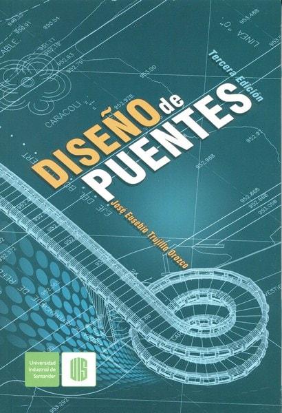 Libro: Diseño de puentes  - Autor: José Eusebio Trujillo Orozco - Isbn: 9789589504376