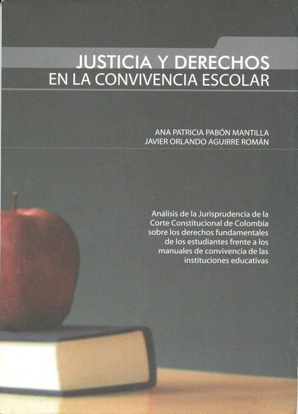 Libro: Justicia y derechos en la convivencia escolar - Autor: Ana Patricia Pabón Mantilla - Isbn: 978958973778