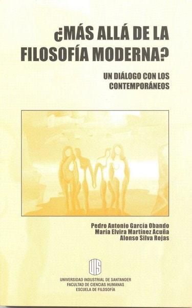 Libro: Más allá de la filosofía moderna - Autor: Pedro Antonio García Obando - Isbn: 9583375063