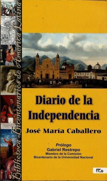 Libro: Diario de la independencia - Autor: José María Caballero - Isbn: 9789589480342