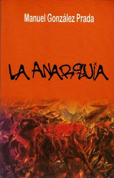 Libro: La anarquia - Autor: Manuel González Prada - Isbn: 9789589480366