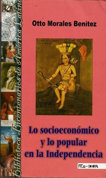 Libro: Lo socioeconómico y lo popular en la independencia - Autor: Otto Morales Benítez - Isbn: 9589480322