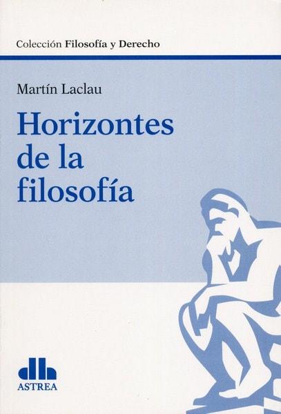 Libro: Horizontes de la filosofía - Autor: Martín Laclau - Isbn: 9789877061475