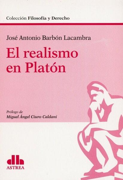 Libro: El realismo de platón  - Autor: José Antonio Barbón Lacambra - Isbn: 9789877061420