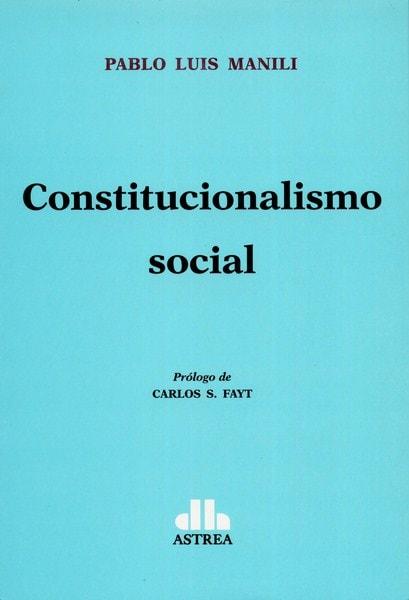 Libro: Constitucionalismo social - Autor: Pablo Luis Manili - Isbn: 9789877061260