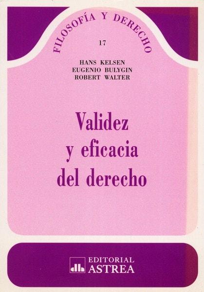 Libro: Validez y eficacia del derecho - Autor: Hans Kelsen - Isbn: 9505086784