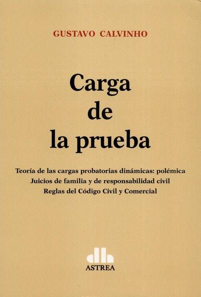Libro: Carga de la prueba - Autor: Gustavo Calvinho - Isbn: 9789877061482