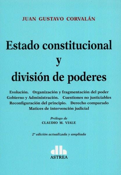 Libro: Estado constitucional y división de poderes - Autor: Juan Gustavo Corvalán - Isbn: 9789877061505