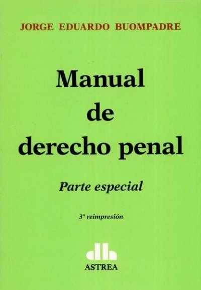 Libro: Manual de derecho penal. Parte especial - Autor: Jorge Eduardo Buompadre - Isbn: 9789505089864
