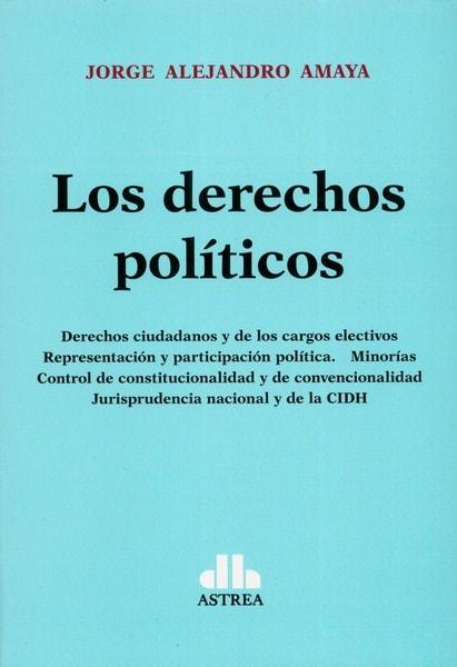 Libro: Los derechos políticos  - Autor: Jorge Alejandro Amaya - Isbn: 9789877061468