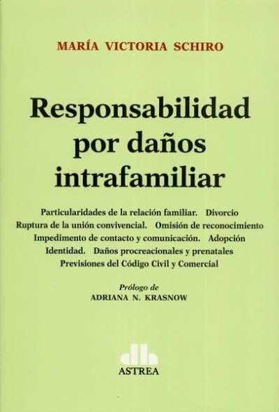 Libro: Responsabilidad  por daños intrafamiliar - Autor: María Victoria Schiro - Isbn: 9789877061680