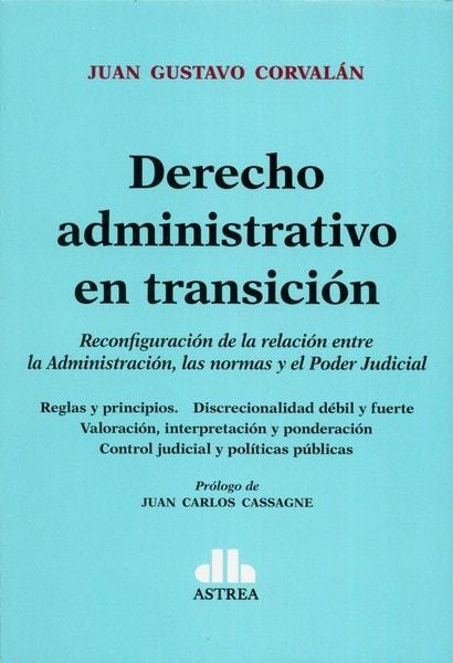 Libro: Derecho administrativo en transición  - Autor: Juan Gustavo Corvalán - Isbn: 9789877061444