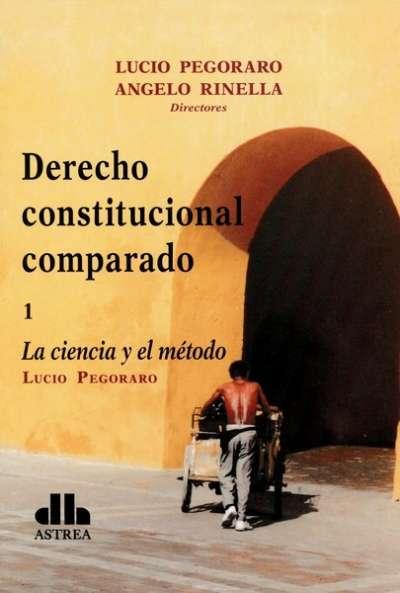 Libro: Derecho constitucional comparado  - Autor: Lucio Pegoraro - Isbn: 9789877060898