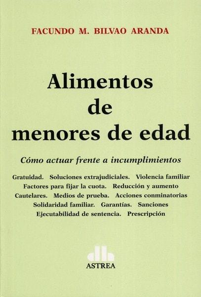 Libro: Alimentos de menores de edad - Autor: Facundo M. Bilvao Aranda - Isbn: 9789877060386