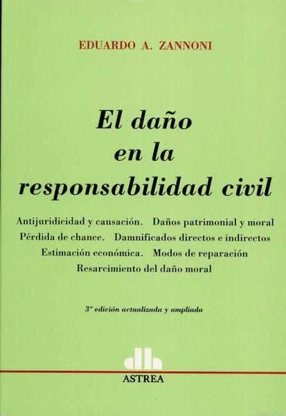 Libro: El daño en la responsabilidad civil - Autor: Eduardo A. Zannoni - Isbn: 9505086865