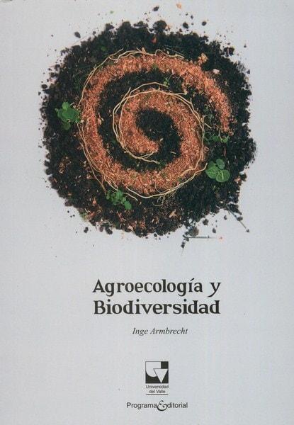 Libro: Agroecología y biodiversidad - Autor: Inge Armbrecht - Isbn: 9789587652406
