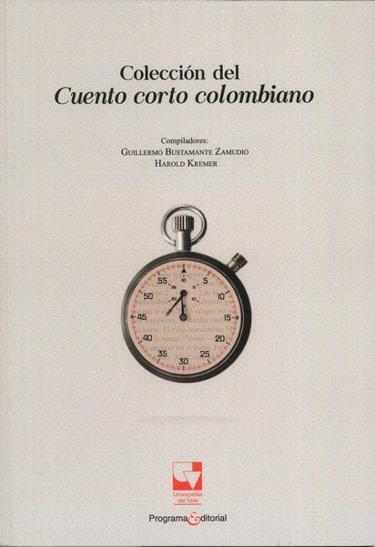 Libro: Colección del cuento corto colombiano - Autor: Guillermo Bustamante Zamudio - Isbn: 9789587652529