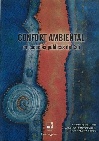 Libro: Confort ambiental en escuelas públicas de cali - Autor: Verónica Iglesias García - Isbn: 9789587652321