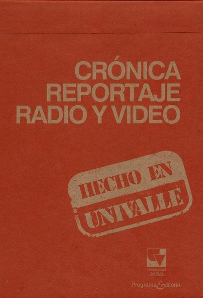 Crónica, reportaje, radio y video