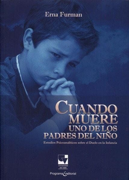Libro: Cuando muere uno de los padres del niño - Autor: Erna Furman - Isbn: 9789587652031