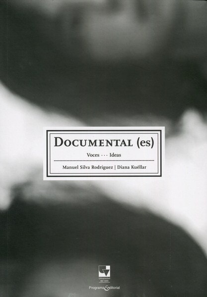 Libro: Documental (es) voces … ideas - Autor: Manuel Silva Rodríguez - Isbn: 9789587651485