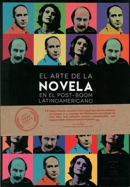 Libro: El arte de la novela post-boom latinoamericano - Autor: Alejandro José López - Isbn: 9789587653373