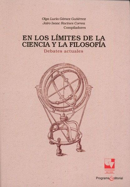Libro: En los límites de la ciencia y la filosofía - Autor: Olga Lucía Gómez Gutiérrez - Isbn: 9789587652505