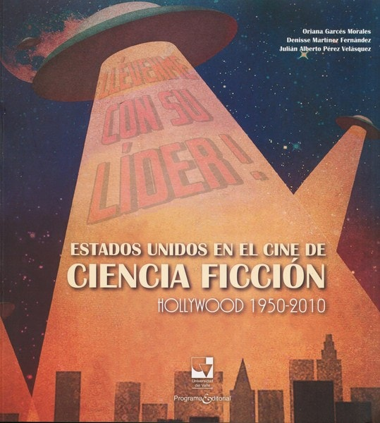 Libro: Estados unidos en el cine de ciencia ficción - Autor: Oriana Garcés Morales - Isbn: 9789587653601