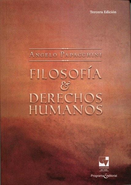 Libro: Filosofía y derechos humanos - Autor: Angelo Papacchini - Isbn: 9789586702508