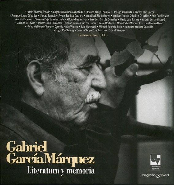 Libro: Gabriel garcía márquez literatura y memoria - Autor: Harold Alvarado Tenorio - Isbn: 9789587652703