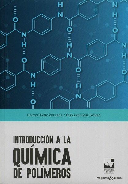 Libro: Introducción a la química de polímeros - Autor: Héctor Fabio Zuluaga - Isbn: 9789587656229